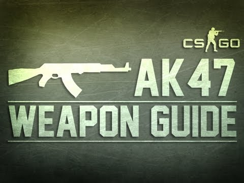 CS:GO AK47 Weapon Guide (Counter Strike: Global Offensive)