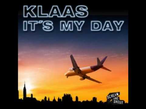 Klaas - It's My Day (Bodybangers Remix) [FULL] {High Quality 320 kbit/s} Music Videos