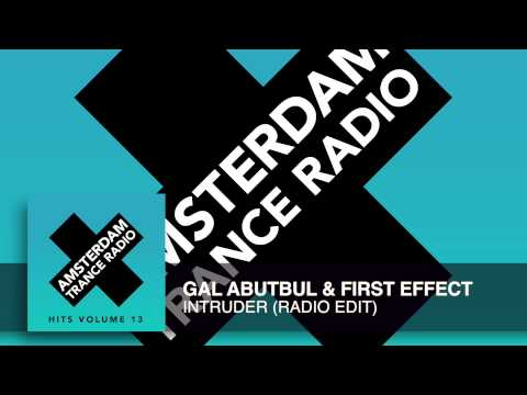 Gal Abutbul & First Effect - Intruder (Radio Edit) Amsterdam Trance Radio Hits Vol 13