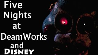 Five Nights At Dreamworks and Disney- Let