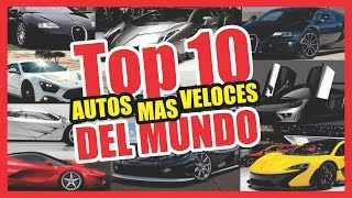 TOP 10 AUTOS MAS VELOCES DEL MUNDO | 2015 | HD