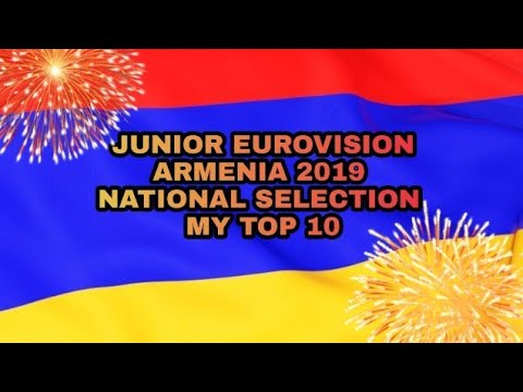 JUNIOR EUROVISION 2019 ARMENIA NATIONAL SELECTION MY TOP 10