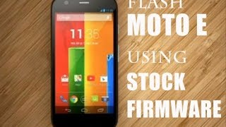 Install Stock Firmware (Android 4.4.2) on Moto E using Flash Tool