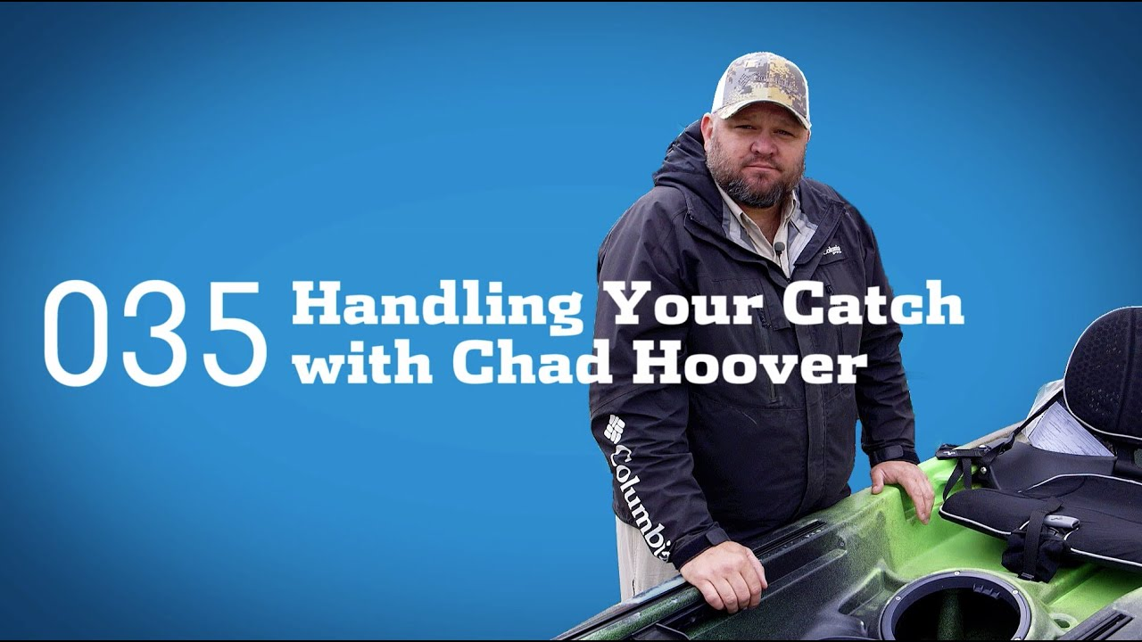 Tips And Tricks  Handling Your Catch With Chad Hoover