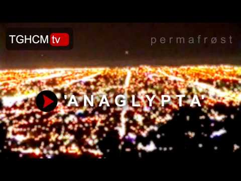 'Anaglypta' by Permafrost - 2004 - (TGHCM) - C. Murray (track & sound), ...