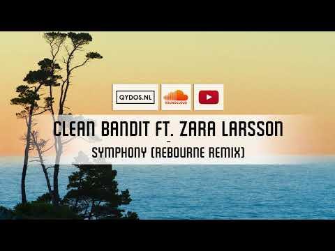 Clean Bandit Ft. Zara Larsson - Symphony (Rebourne Remix)