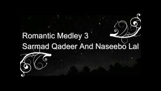 Romantic Medley 3 -Sarmad Qadeer And -Naseebo Lal