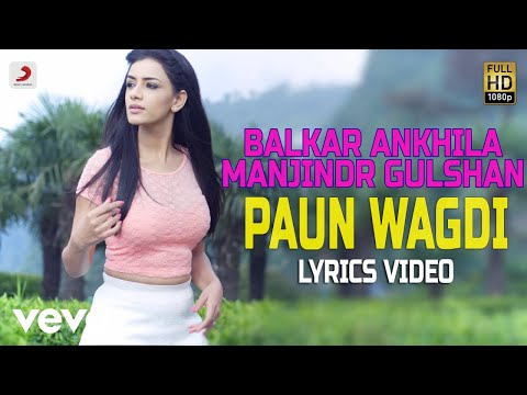 Paun Wagdi - Lyrics Video | Balkar Ankhila ,Manjinder Gulshan