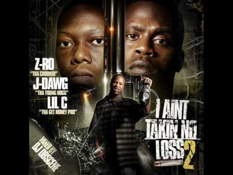Z-RO J-DAWG LIL-C - JUNE 27-2010 - NO DOWNLOAD LINK BITCH!-