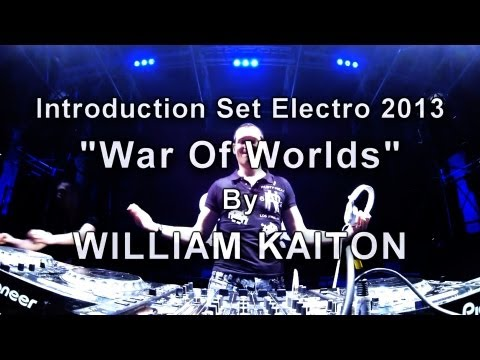 William Kaiton - Introduction Set Electro 2013 « War Of Worlds »