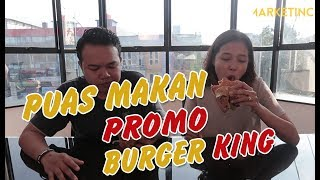 Puas Makan Promo Burger King!
