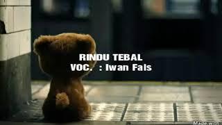 Rindu Tebal - Iwan Fals -karaoke no vocal