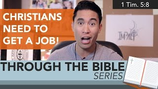 Ep. 32: Christians Need to Get a Job! 1 Tim. 5:8 | Through the Bible Series