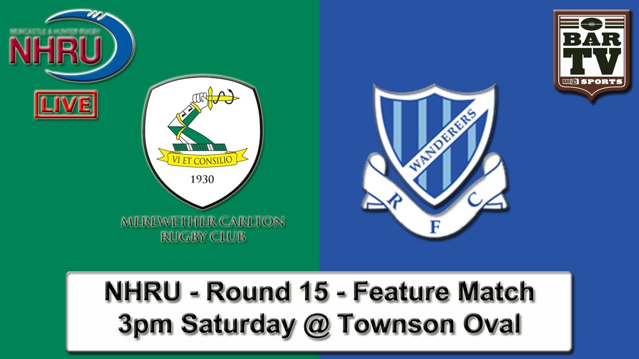 2015 NHRU - Round 15 Feature Match - Merewether v Wanderers