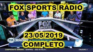 FOX SPORTS RÁDIO 23/05/2019 - FSR COMPLETO