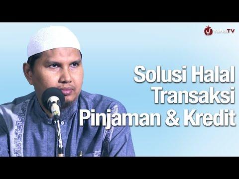 Solusi Halal Transaksi Pinjaman Dan Kredit - Ustadz DR. Erwandi Tarmidzi