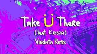 Jack Ü - Take Ü There (feat. Kiesza) (Vindata Remix)