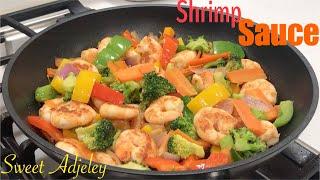 MY SIMPLE CHINESE STYLE SHRIMP VEGETABLE STIR FRY RECIPE | SHRIMP SAUCE RECIPE