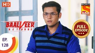 Baalveer Returns - Ep 128 - Full Episode - 5th March 2020