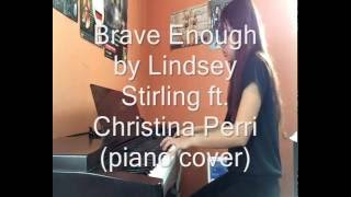 Brave Enough - Lindsey Stirling ft. Christina Perri (piano cover) by Gillian Rose