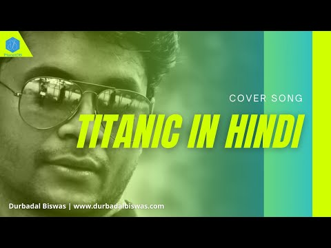 Titanic-my Heart Will Go On In Hindi By Durbadal.wmv video