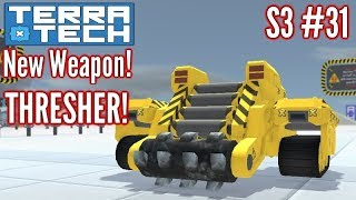 Terratech   Ep31 S3   V0.8 New Weapon THRESHER!!   Terratech v0.8 Gameplay