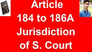 Jurisdiction of supreme court of Pakistan Article 184 to 186A Of constitution of pakistan 1973 urdu