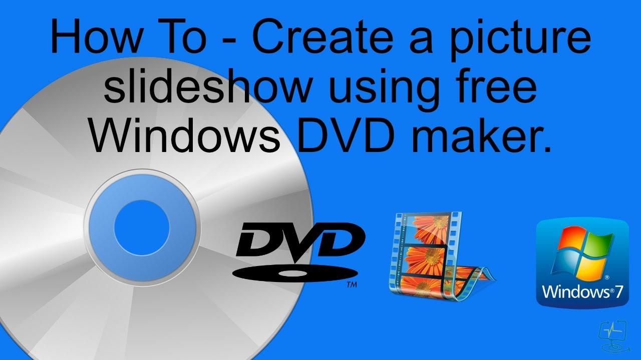 Windows 7 picture slideshow maker using free dvd maker youtube