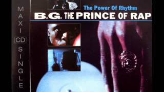 B.G. The Prince of Rap - The Power Of Rhythm (Clubmix) HQ AUDIO