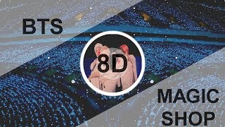 BTS (방탄소년단) - MAGIC SHOP [8D USE HEADPHONE] 🎧
