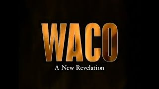 Waco - A New Revelation