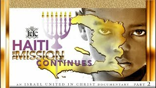 The Israelites: HAITI The Mission Continues Part 2