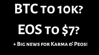 EOS Weekend Update | BTC to 10k? EOS to $10? + BIG NEWS For Karma & Peos!