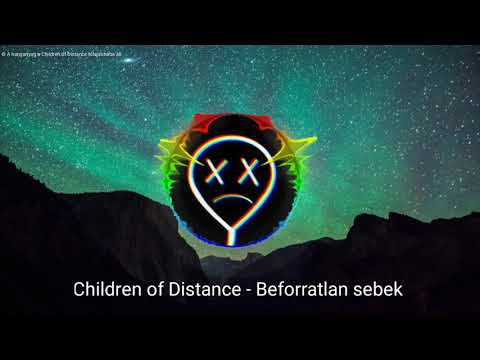 Children of Distance - Beforratlan sebek (mix version official)