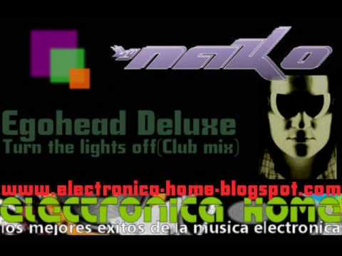 Egohead Deluxe - Turn The Lights Off 2010 (Bigroom Radio)