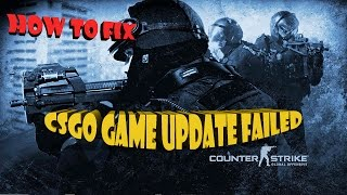 How To Fix CSGO *GAME UPDATE FAILED*