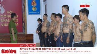 Công an Đắk Lắk bắt giữ 9 người để điều tra về cho vay nặng lãi