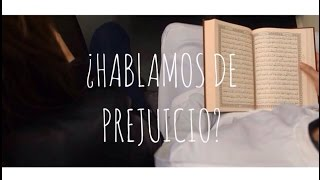 ¿Hablamos de prejuicio? |  Should we talk about prejudice?