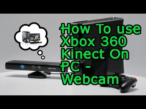How To Use A Xbox 360 Kinect On Any Pc Or Laptop - Webcam - Chat - Gaming [HD]