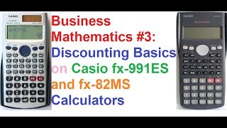 Business Math #3: Discounting Basics on Casio fx-991ES and fx-82MS Calculators