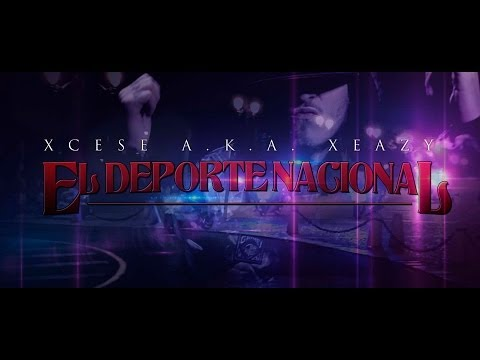 XCESE - EL DEPORTE NACIONAL (VIDEO OFICIAL HD)