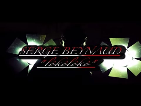 Serge Beynaud - Loko Loko (clip Officiel) video