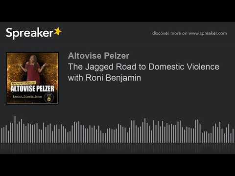 The Jagged Road to Domestic Violence with Roni Benjamin
