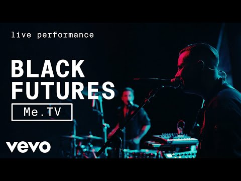 Black Futures - Me.TV - Live Performance | Vevo