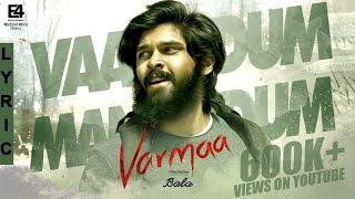 Vaanodum Mannodum Lyric Video | VARMAA