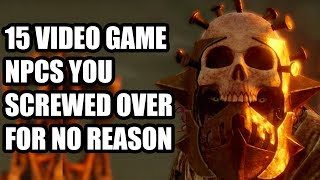 15 Video Game NPCs You Screwed Over For No Reason
