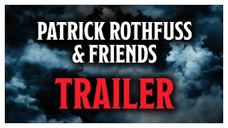 Patrick Rothfuss & Friends - A Charity D&D Game Trailer