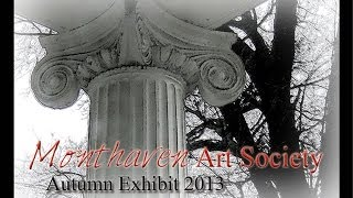 2013 Monthaven Art Society Autumn Exhibit