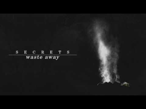 Secrets Waste Away music videos 2016