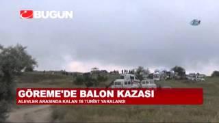 NEVŞEHİR'DE BALON KAZASI: ÇOK SAYIDA YARALI VAR